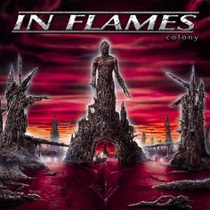 In Flames Colony on LP Century Media Catalog Reissue Collection In Flames are without a doubt one of the single most successful metal bands to ever come from Sweden. Forefathers of the Gothenberg soun