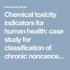 Chemical toxicity indicators for human health: case study for classification of chronic noncancer chemical hazards in life-cycle assessment.  - PubMed - NCBI