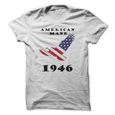 American Made in 1946 T-Shirt Hoodie Sweatshirts uea. Check price ==► http://graphictshirts.xyz/?p=107815