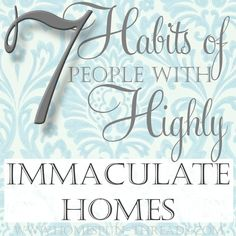 HomeSpunThreads: 7 Habits of Highly Immaculate People