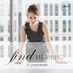 7 Steps to Find Meaning in Your Work You Working, Career Advice, Blog Tips, Meant To Be, Entrepreneur, How Are You Feeling, Flower Girl Dresses, Startups, Celebrities