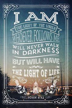 John 8:12 Via https://www.facebook.com/saddlebackchurch