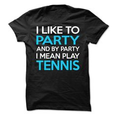 Tennis Party Shirt, Order HERE ==> https://www.sunfrog.com/Sports/Tennis-Party-Shirt.html?53624 #xmasgifts #christmasgifts #birthdayparty #birthdaygifts