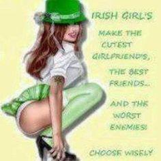 Gotta love us Irish Girls!