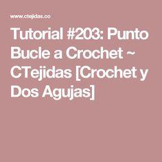 Tutorial #203: Punto Bucle a Crochet ~ CTejidas [Crochet y Dos Agujas]