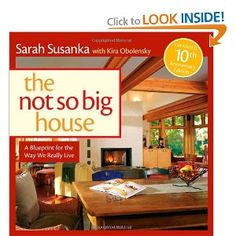 A must read for anyone living, buying or coveting a smaller space. By Susan Susanka.