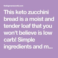 This keto zucchini bread is a moist and tender loaf that you won't believe is low carb! Simple ingredients and made in one bowl! Quick Bread Recipes, Yummy Recipes, Diet Recipes, Low Carb Milk, Green Chef, Unsweetened Coconut Milk, Low Carb Sweets, Sugar Free Chocolate, Zucchini Bread