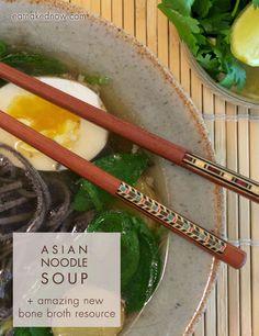 Asian Noodle Soup + amazing new bone broth resource   eatnakednow.com ...