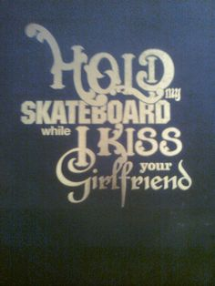 hold your skateboard