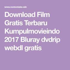 Download Film Gratis Terbaru Kumpulmovieindo 2017 Bluray dvdrip webdl gratis