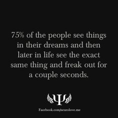 """psych-facts: of the people see things in their dreams and then later in life see the exact same thing and freak out for a couple seconds. """" not to sound crazy, but this has happened to me quite a few times before Psychology Fun Facts, Psychology Says, Psychology Quotes, Creepy Facts, Wtf Fun Facts, True Facts, Random Facts, Lifehacks, Fact Quotes"""