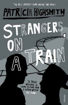 """Strangers on a Train"" by Patricia Highsmith. Alfred Hitchcock adapted this novel into a film in Crime Books, Crime Fiction, Fiction Books, Pulp Fiction, Alfred Hitchcock, Agatha Christie, Patricia Highsmith Books, Detective, Roman Noir"