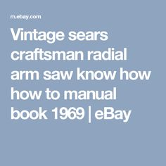 Vintage sears craftsman radial arm saw know how how to manual  book 1969  | eBay
