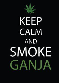 keep calm & smoke ganja
