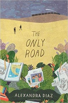 2/17 - JF : The Only Road: Alexandra Diaz: 9781481457507: