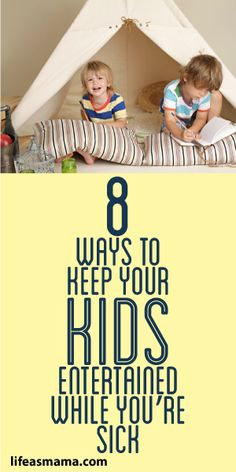 8 Ways To Keep Your Kids Entertained While You're Sick