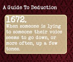 When someone is lying to someone their voice seems to go down, or more often, up a few tones. Guide To Manipulation, Manipulation Techniques, The Science Of Deduction, Sherlock Bbc, Sherlock Fandom, Sherlock Cumberbatch, Benedict Cumberbatch, Writing Tips, Writing Prompts