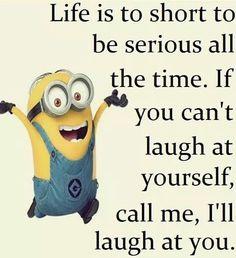 I'll laugh at you!
