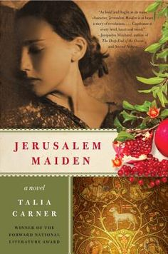"""Jerusalem Maiden by Talia Carner: Sacrificing her dreams of becoming an artist after tragedy strikes her family, Esther Karminsky, a young ultra-Orthodox woman in Jerusalem at the end of the Ottoman Empire's rule, devotes herself to becoming an obedient """"Jerusalem Maiden"""" until an internal struggle causes her to question her destiny."""