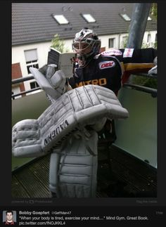 This guy from Twitter (Bobby Goepfort) - actually he plays for DEG over in Holland.  Gotta love a goalie with a sense of humor!