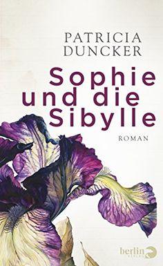 Sophie und die Sibylle: Roman von Patricia Duncker http://www.amazon.de/dp/3827012740/ref=cm_sw_r_pi_dp_2Pfqxb1VMH9HD