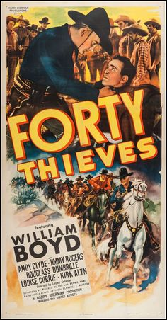 Forty Thieves (1944)Stars: William Boyd, Andy Clyde, Jimmy Rogers, Douglass Dumbrille, Herbert Rawlinson ~ Director: Lesley Selander