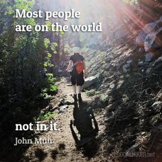 """Muir Monday! """"Most people are on the world, not in it."""" - John Muir"""