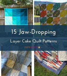 15 Jaw-Dropping Layer Cake Quilt Patterns | Make your next quilt a total stunner with this list of free layer cake quilt patterns!