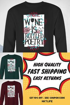 Cool Wine Sweatshirt - Wine Is Bottled Poetry  Are you a wine lover? Then you'll appreciate our new wine lover shirt!