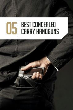 Best Concealed Carry Handgun | Picking The Right Firearm & Self Deffense Weapon For Emergency Preparedness by Gun Carrier http://guncarrier.com/best-concealed-carry-handgun