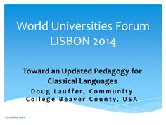 Toward an Updated Pedagogy for Classical Languages by Doug Lauffer via slideshare