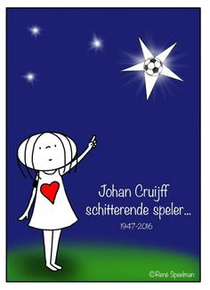 ⚽ RIP Johan Cruyff 24-3-2016 Good Soccer Players, Friends Forever, Hero, Sayings, Movie Posters, Fictional Characters, Dutch, Johan, Beautiful People