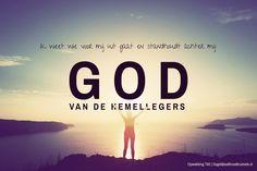 Ik weet wie voor mij uit gaat en standhoudt achter mij: God van de hemellegers. Opwekking 760 #God, #Opwekking  http://www.dagelijksebroodkruimels.nl/opwekking-760/