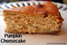 pumpkin cheesecake - because it was a major hit on thanksgiving!