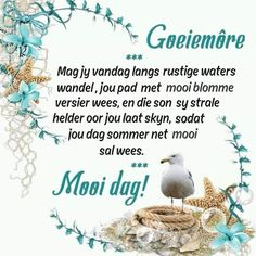 Good Morning Wishes, Good Morning Quotes, Lekker Dag, Evening Greetings, Afrikaanse Quotes, Goeie Nag, Goeie More, Wise Words, Verses