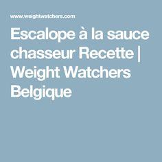 Escalope à la sauce chasseur Recette | Weight Watchers Belgique