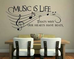 Music is life. That's why our hearts have beats