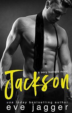 Jackson: (A Sexy Bastard Novel) by Eve Jagger https://www.amazon.com/dp/B01LBU81EY/ref=cm_sw_r_pi_dp_x_tTGjybYDBFTKC