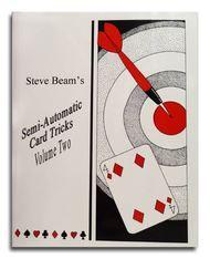 Semi Automatic Card Tricks Volume 2 by Steve Beam