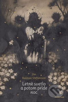 Letné svetlo a potom príde noc (Jón Kalman Stefánsson) (martish)