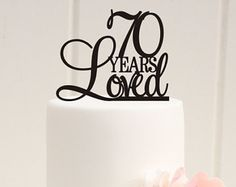 70th Birthday Cake Topper 70 Years Loved Cake Topper 70th