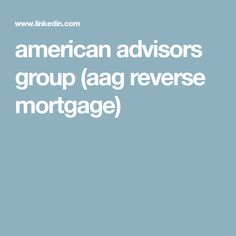 american advisors group (aag reverse mortgage)