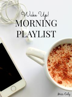 The ultimate playlist to wake up and get started for the day! By Miss Caly