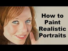 How to paint portraits - Realistic portrait painting tutorial - YouTube