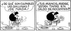De quoi sont coupables les poules? Rien! Tes mains, maman, sont tâchées du sang d'innocentes! (Mafalda déteste la soupe) Odiosa sopa!