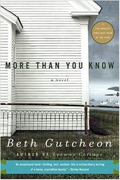 More Than You Know: A Novel: Beth Gutcheon: Amazon.com: Books
