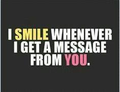 Sometime's I Smile When I Get A Text From You, & Other Time's I Want To Throw My Phone At You! ♥ ;)
