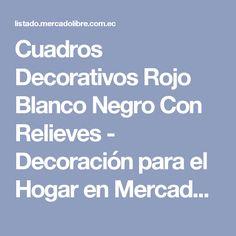 Cuadros Decorativos Rojo Blanco Negro Con Relieves - Decoración para el Hogar en Mercado Libre Ecuador