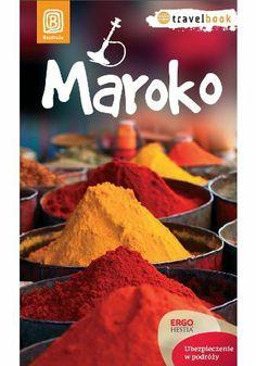 Maroko. Travelbook. Wydanie 1 - Krzysztof Bzowski #bezdroza #maroko #morocco