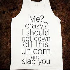 I want this shirt!!! Funny unicorn shirt